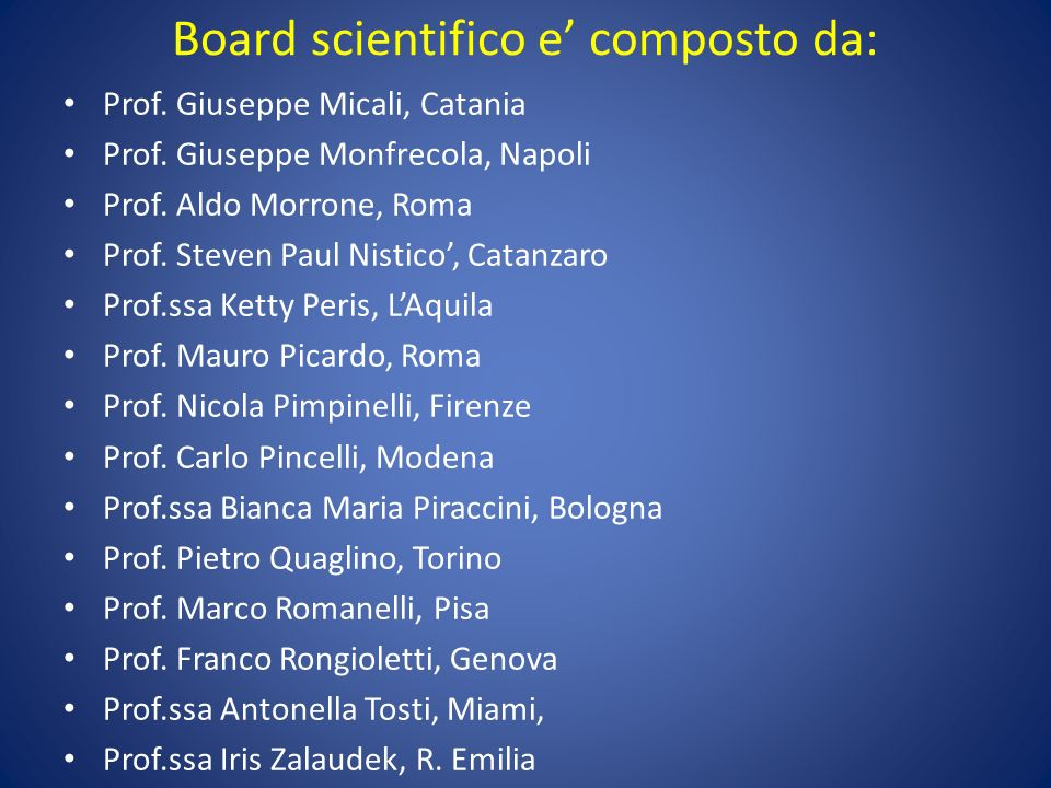 Board scientifico e' composto da: