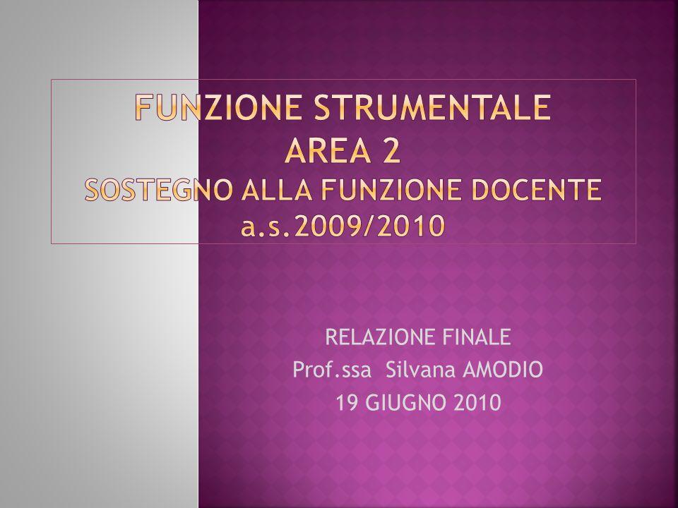 RELAZIONE FINALE Prof.ssa Silvana AMODIO 19 GIUGNO 2010
