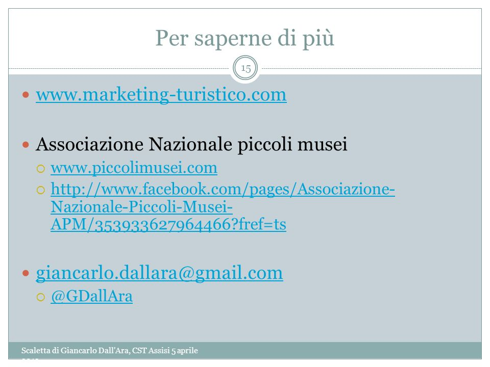 Per saperne di più www.marketing-turistico.com