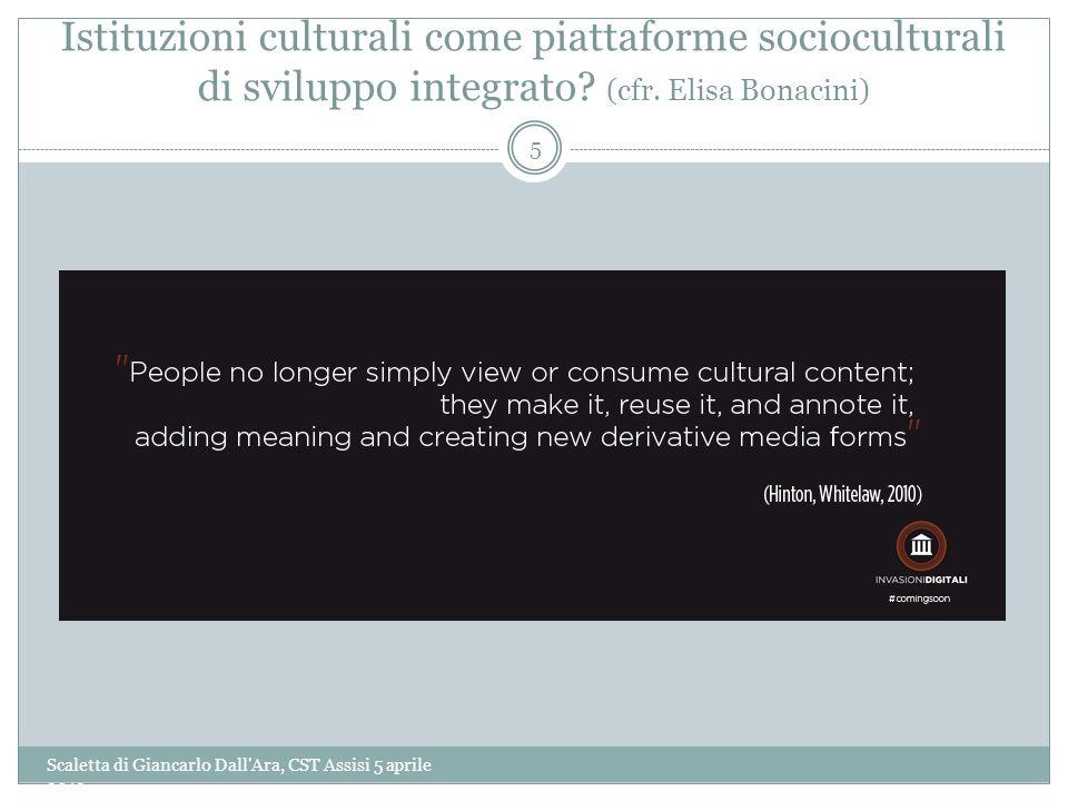 Istituzioni culturali come piattaforme socioculturali di sviluppo integrato (cfr. Elisa Bonacini)