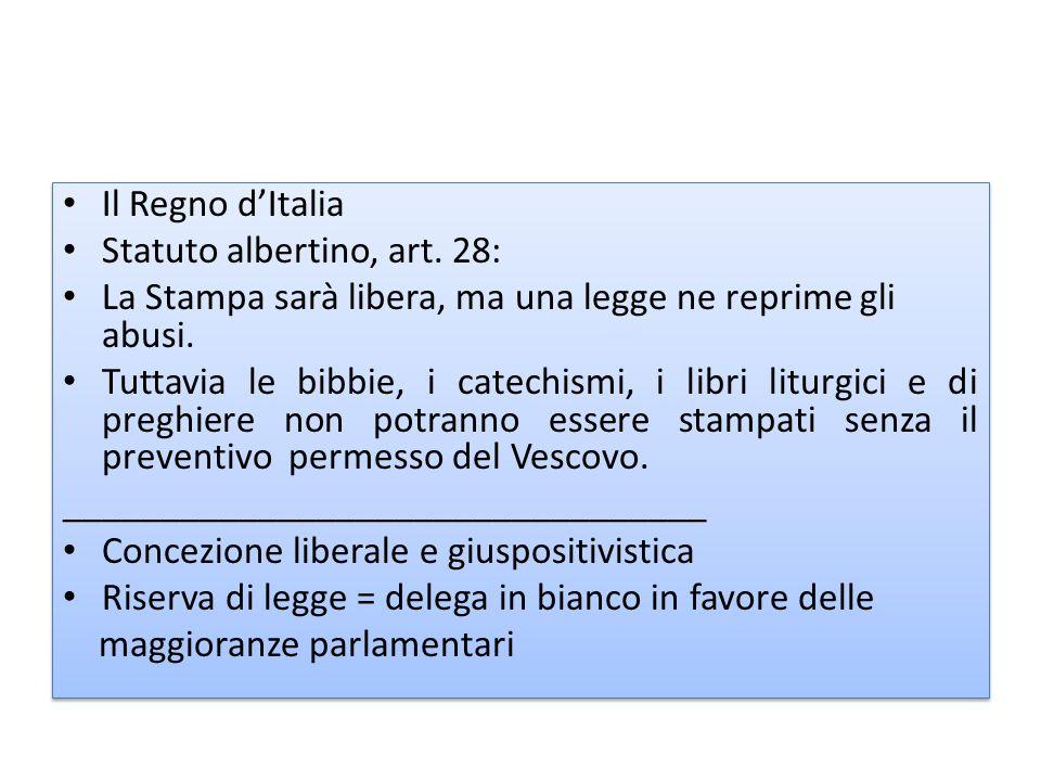 Il Regno d'Italia Statuto albertino, art. 28: La Stampa sarà libera, ma una legge ne reprime gli abusi.