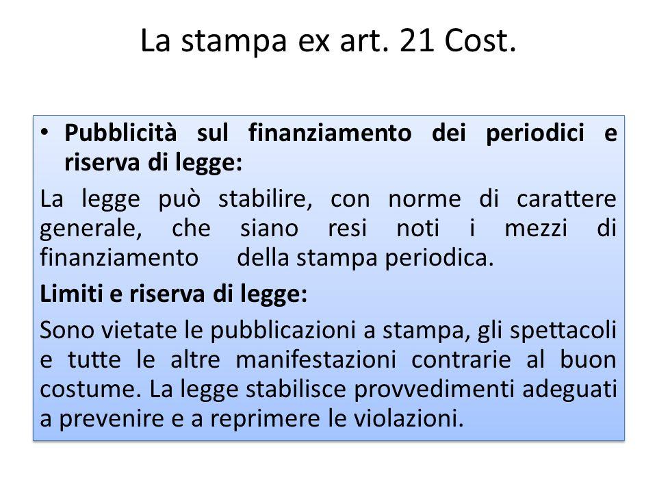 La stampa ex art. 21 Cost. Pubblicità sul finanziamento dei periodici e riserva di legge:
