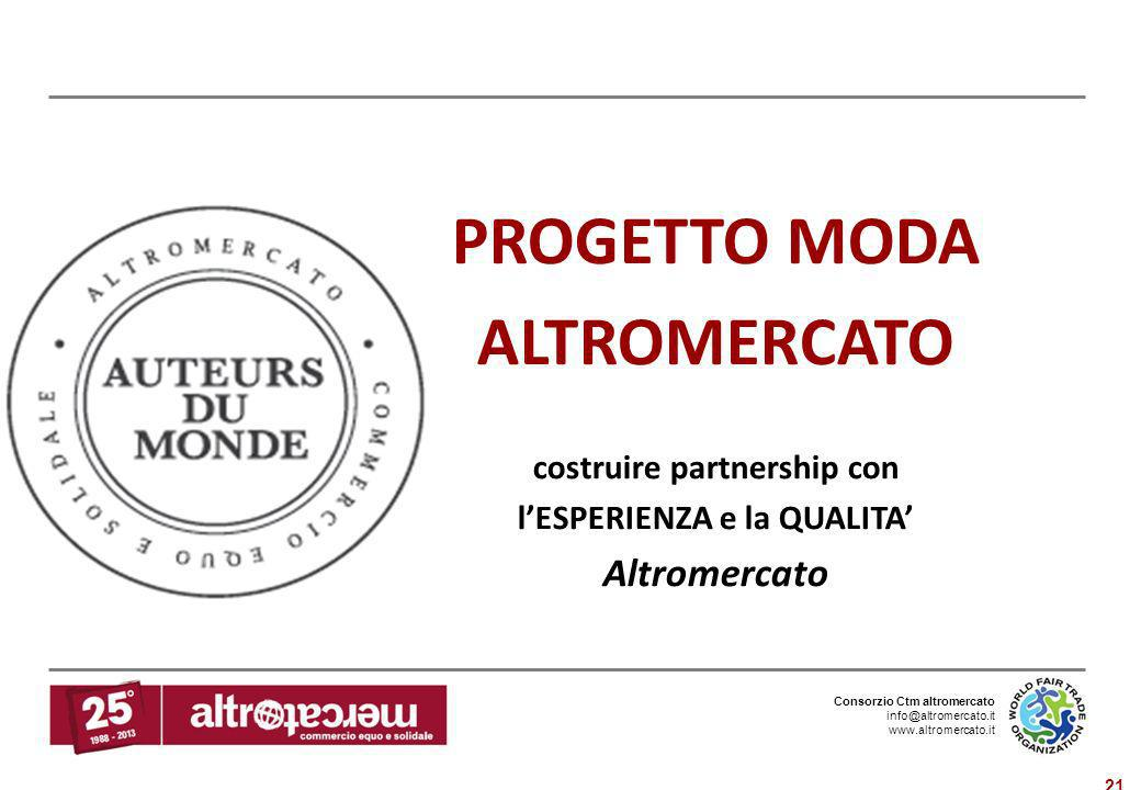 PROGETTO MODA ALTROMERCATO costruire partnership con l'ESPERIENZA e la QUALITA' Altromercato