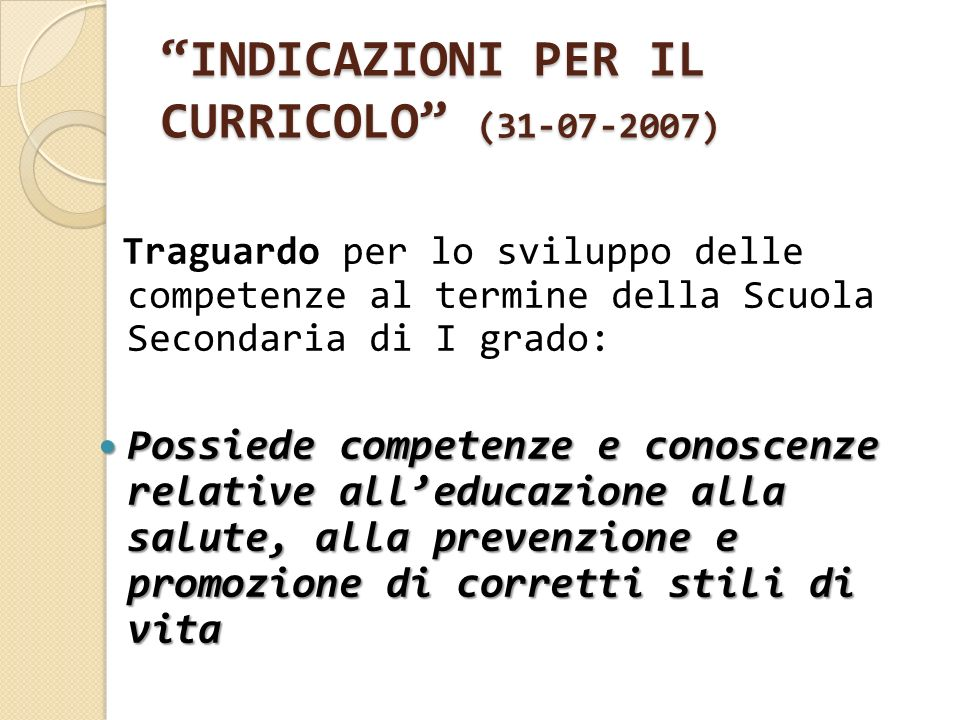 INDICAZIONI PER IL CURRICOLO (31-07-2007)