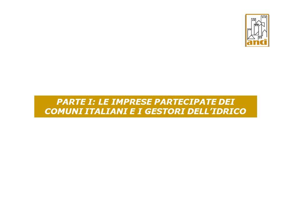 PARTE I: LE IMPRESE PARTECIPATE DEI COMUNI ITALIANI E I GESTORI DELL'IDRICO