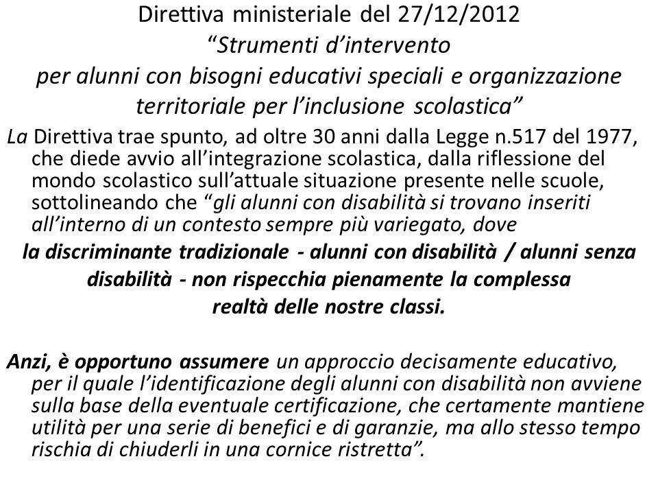 Direttiva ministeriale del 27/12/2012 Strumenti d'intervento per alunni con bisogni educativi speciali e organizzazione territoriale per l'inclusione scolastica