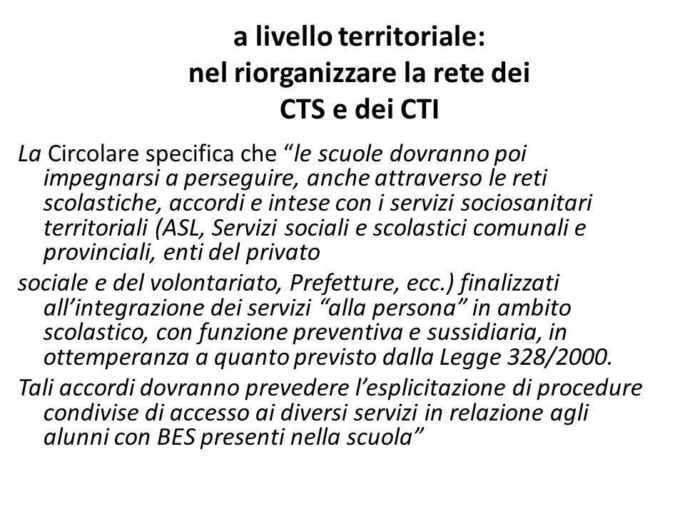 a livello territoriale: nel riorganizzare la rete dei CTS e dei CTI