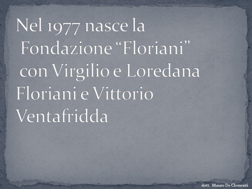 Nel 1977 nasce la Fondazione Floriani con Virgilio e Loredana Floriani e Vittorio Ventafridda