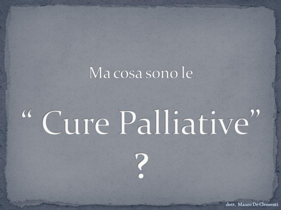 Ma cosa sono le Cure Palliative