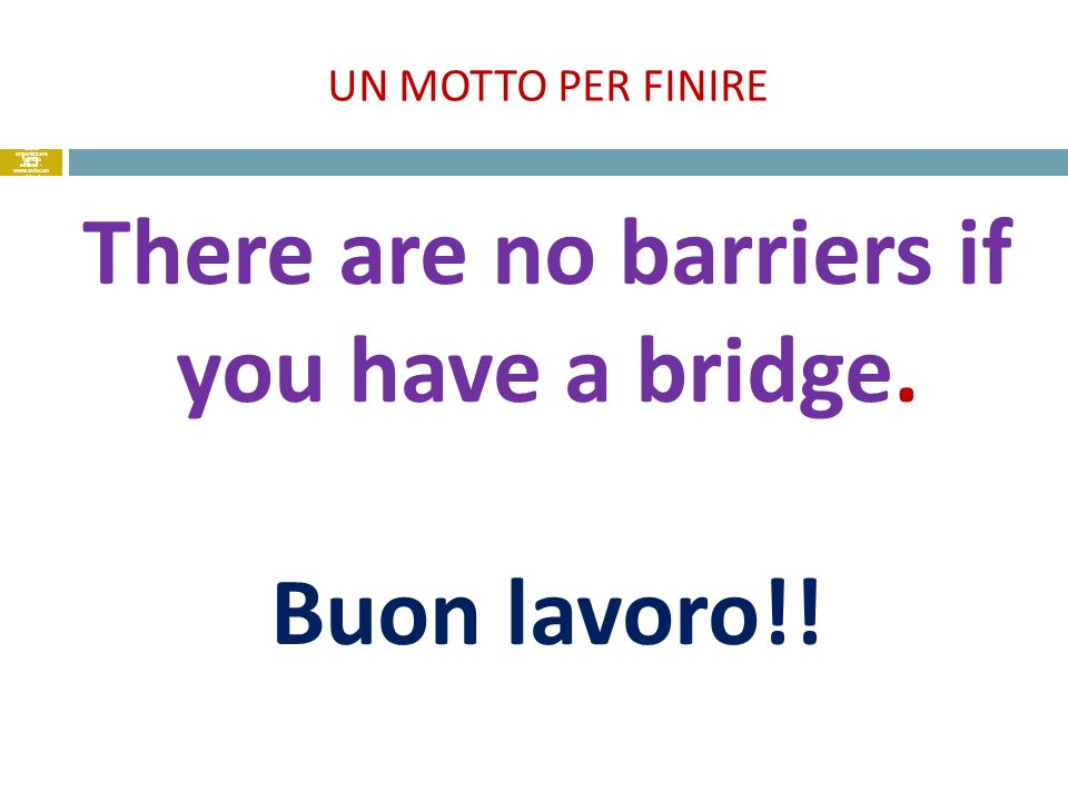 There are no barriers if you have a bridge. Buon lavoro!!