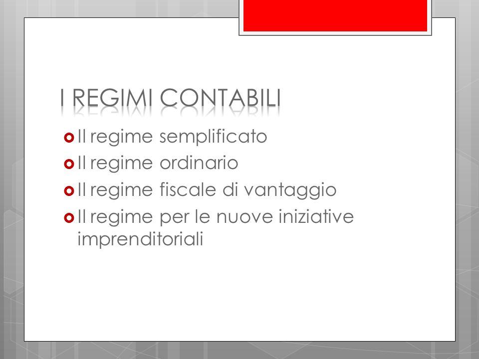 I regimi contabili Il regime semplificato Il regime ordinario