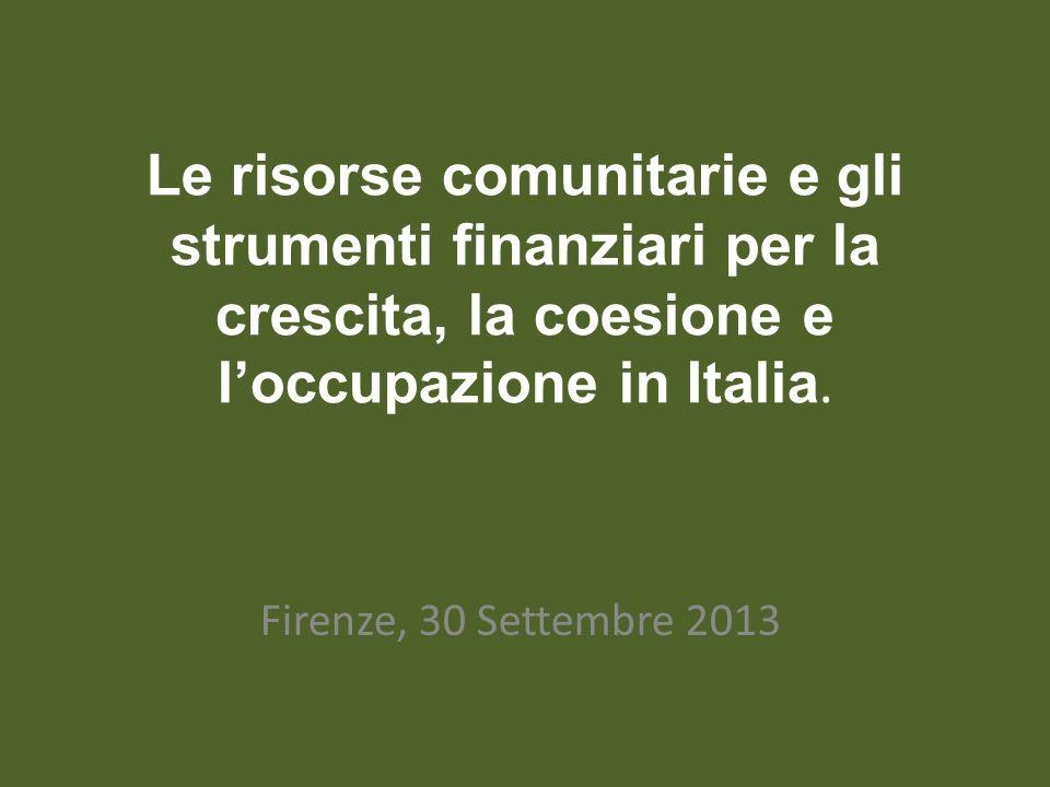 Le risorse comunitarie e gli strumenti finanziari per la crescita, la coesione e l'occupazione in Italia.