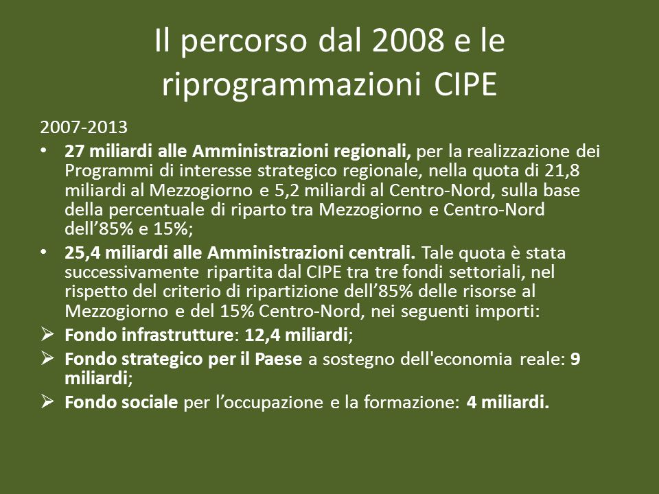 Il percorso dal 2008 e le riprogrammazioni CIPE