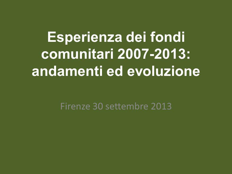 Esperienza dei fondi comunitari 2007-2013: andamenti ed evoluzione