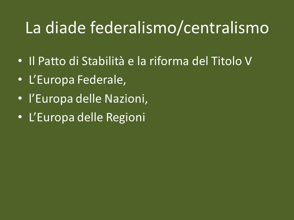 La diade federalismo/centralismo