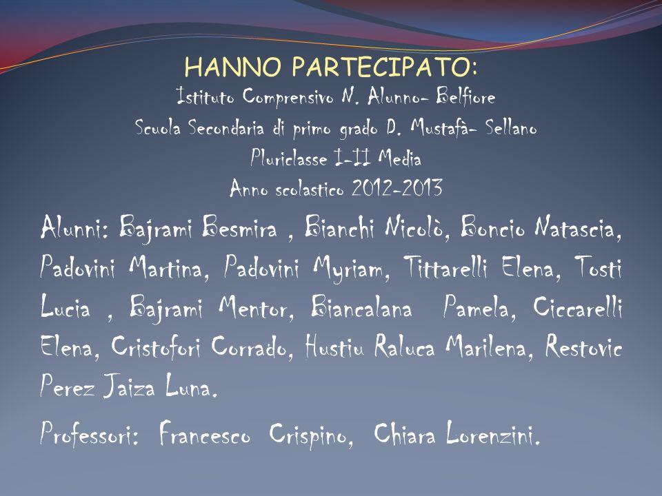 HANNO PARTECIPATO: Istituto Comprensivo N. Alunno- Belfiore. Scuola Secondaria di primo grado D. Mustafà- Sellano.
