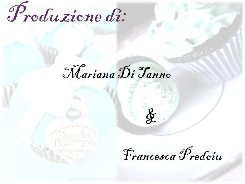 Produzione di: Mariana Di Tanno & Francesca Predoiu