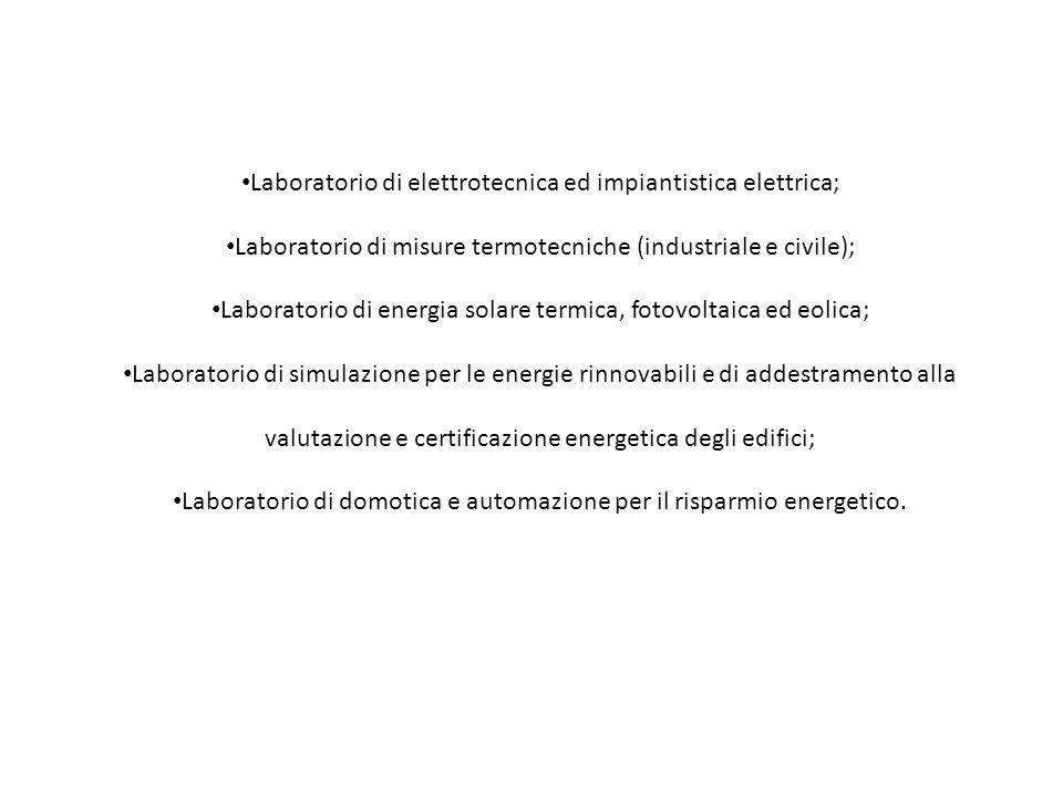 Laboratorio di elettrotecnica ed impiantistica elettrica;