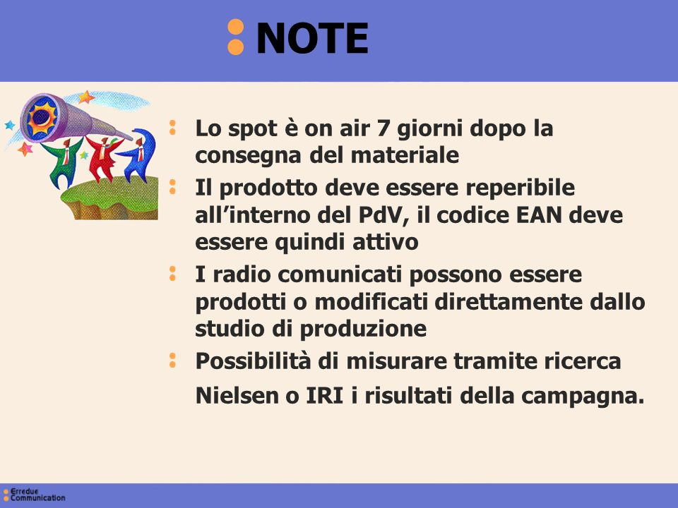 NOTE Lo spot è on air 7 giorni dopo la consegna del materiale
