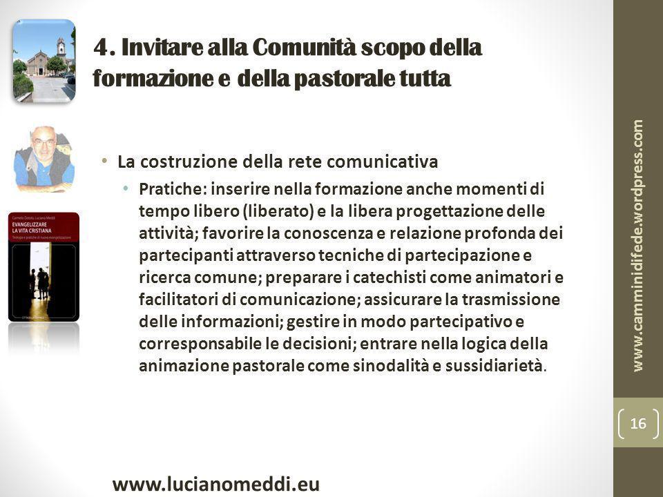 4. Invitare alla Comunità scopo della formazione e della pastorale tutta