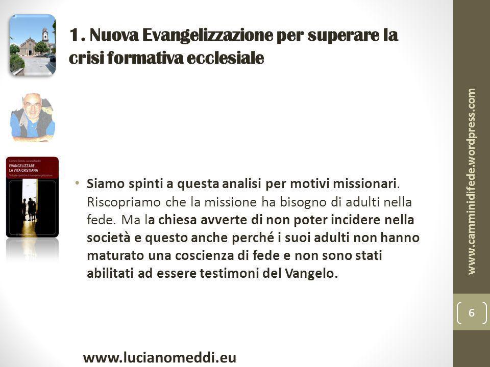 1. Nuova Evangelizzazione per superare la crisi formativa ecclesiale