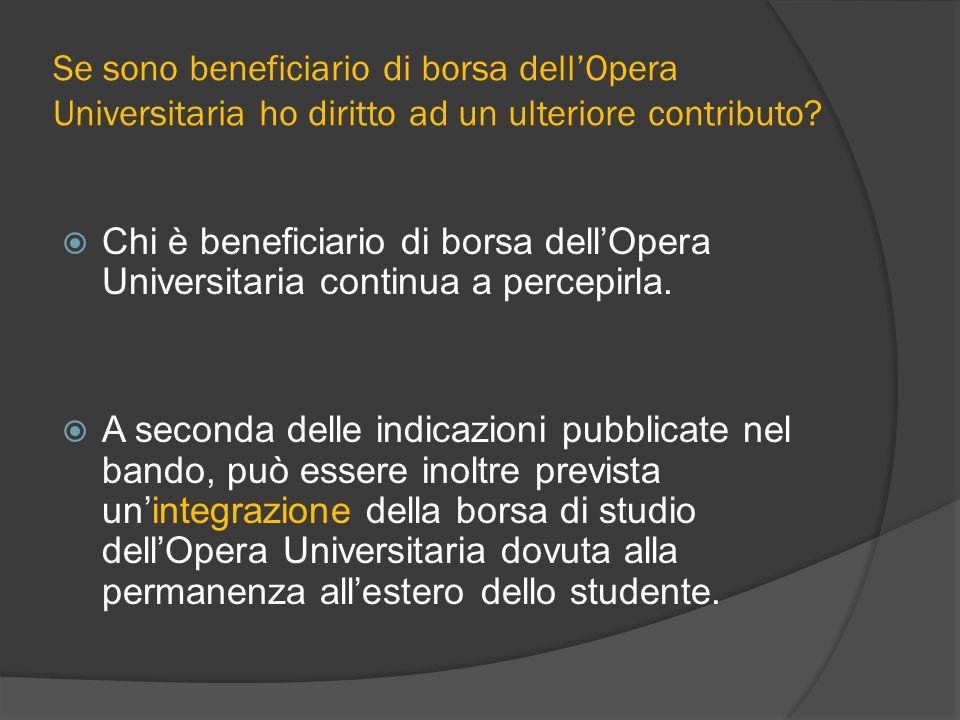 Se sono beneficiario di borsa dell'Opera Universitaria ho diritto ad un ulteriore contributo