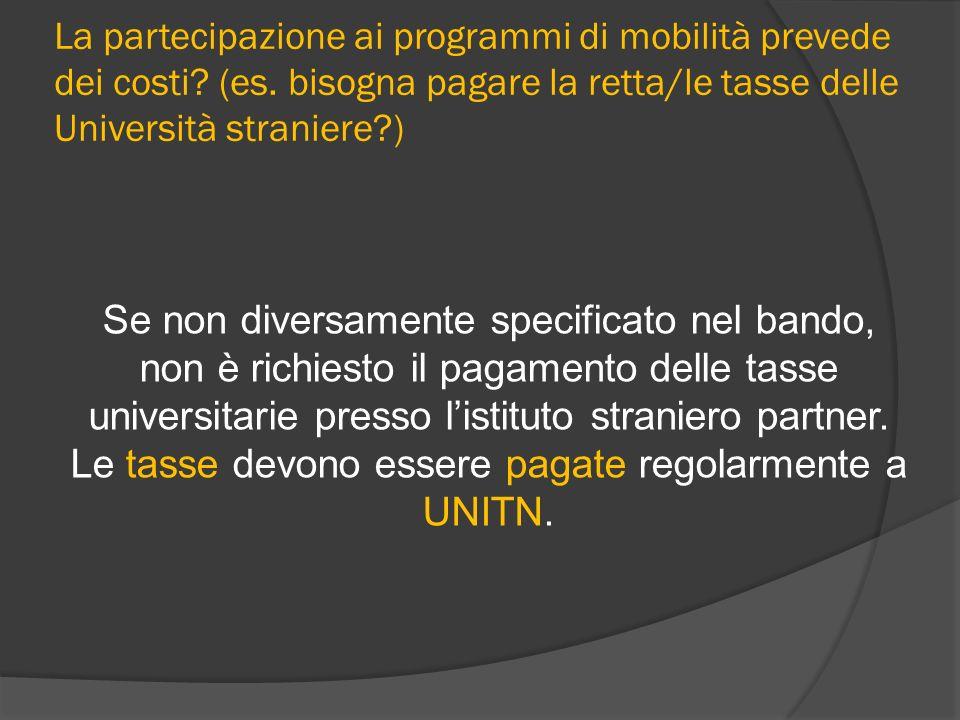 La partecipazione ai programmi di mobilità prevede dei costi. (es