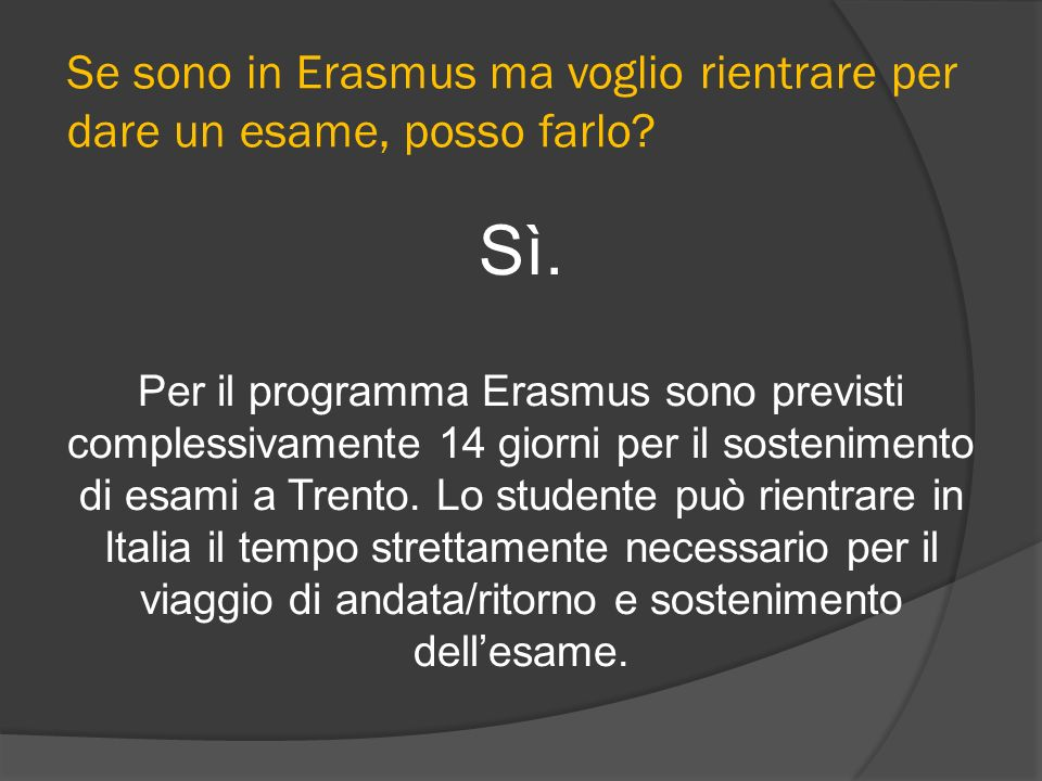 Se sono in Erasmus ma voglio rientrare per dare un esame, posso farlo