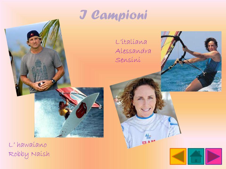 I Campioni L'italiana Alessandra Sensini L' hawaiano Robby Naish