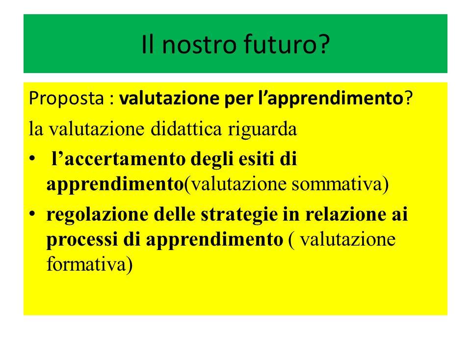 Il nostro futuro Proposta : valutazione per l'apprendimento