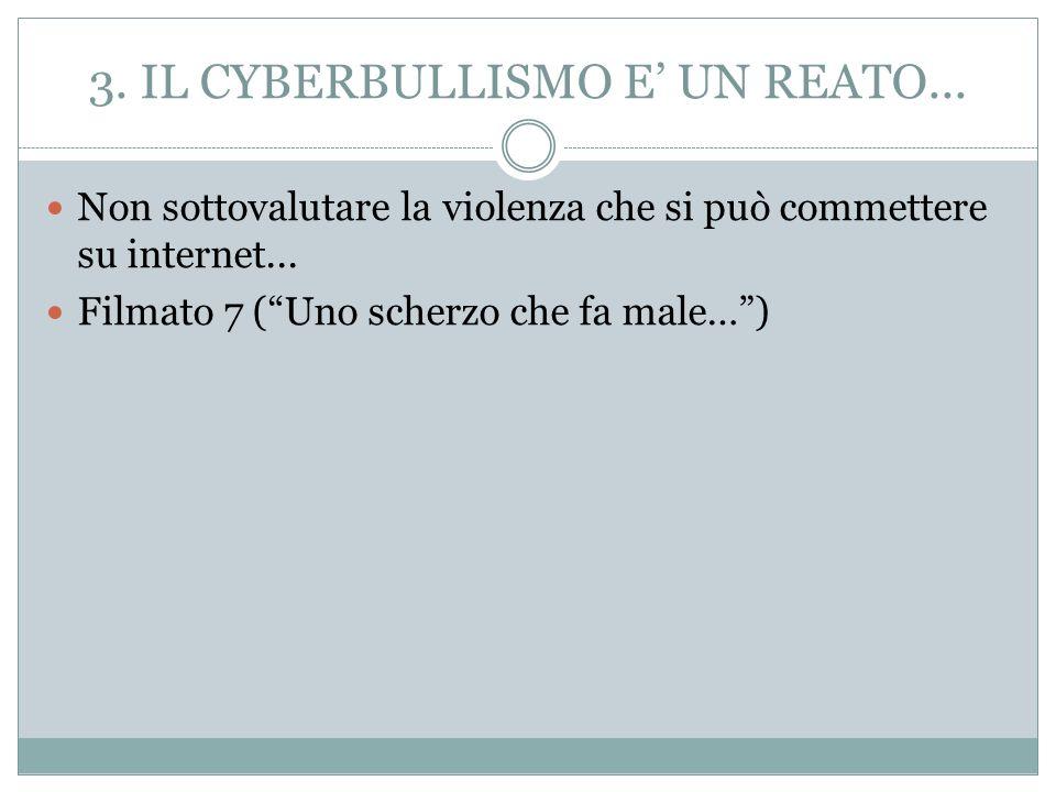 3. IL CYBERBULLISMO E' UN REATO...