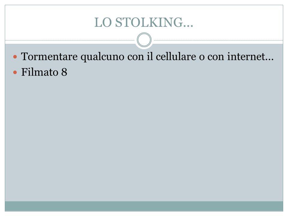 LO STOLKING... Tormentare qualcuno con il cellulare o con internet...
