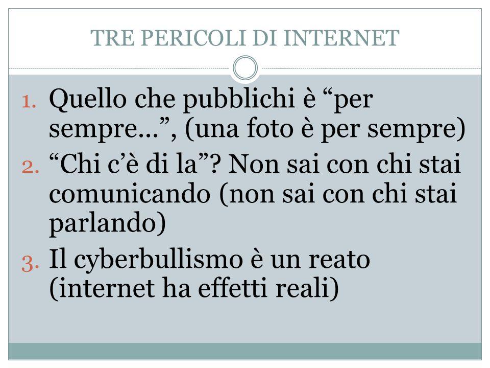 TRE PERICOLI DI INTERNET