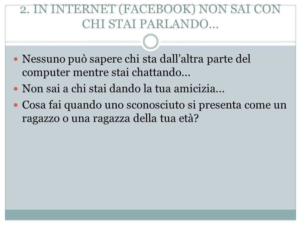 2. IN INTERNET (FACEBOOK) NON SAI CON CHI STAI PARLANDO...