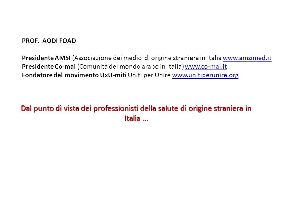 PROF. AODI FOAD Presidente AMSI (Associazione dei medici di origine straniera in Italia www.amsimed.it.