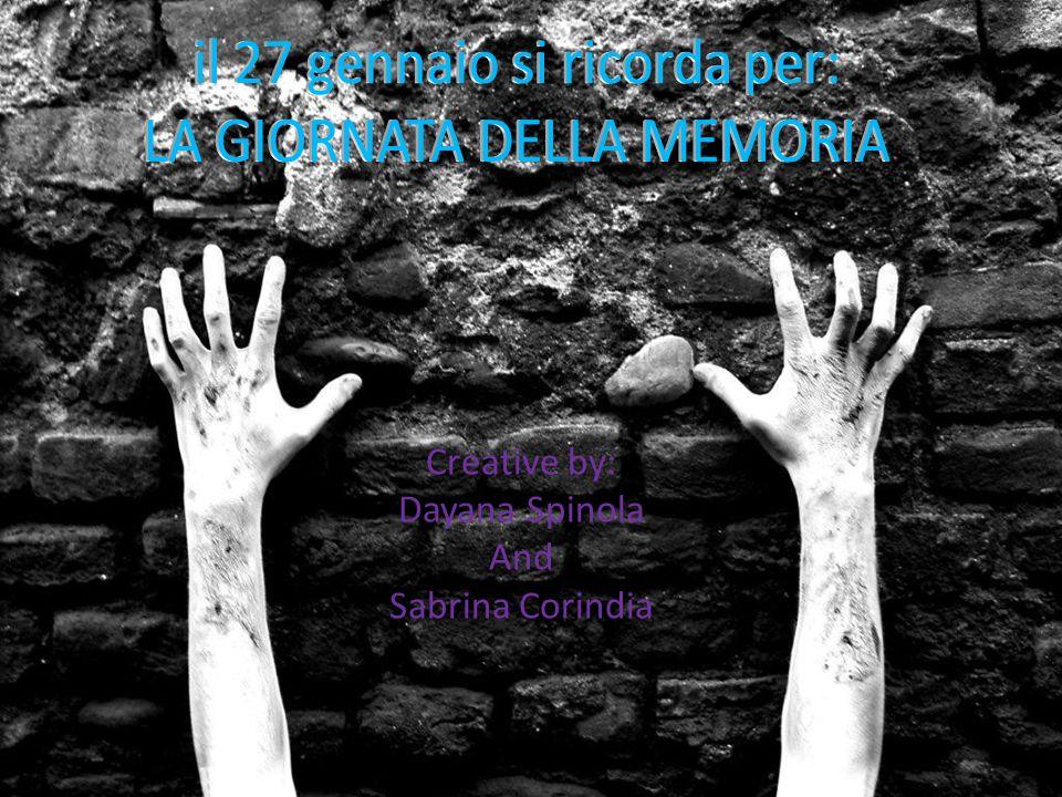 il 27 gennaio si ricorda per: LA GIORNATA DELLA MEMORIA