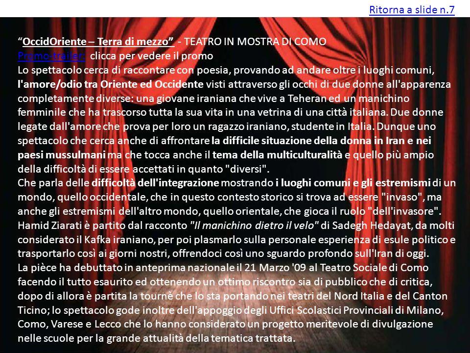 Ritorna a slide n.7 OccidOriente – Terra di mezzo - TEATRO IN MOSTRA DI COMO. Promo-trailer: clicca per vedere il promo.