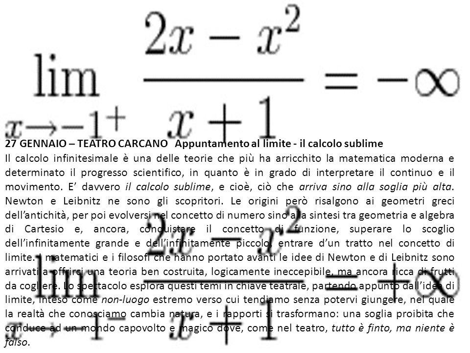 27 GENNAIO – TEATRO CARCANO Appuntamento al limite - il calcolo sublime