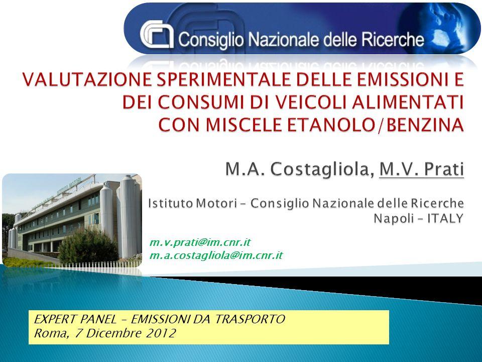 Valutazione sperimentale delle emissioni e dei consumi di veicoli alimentati con miscele etanolo/benzina M.A. Costagliola, M.V. Prati Istituto Motori – Consiglio Nazionale delle Ricerche Napoli – ITALY