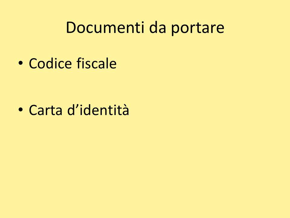 Documenti da portare Codice fiscale Carta d'identità