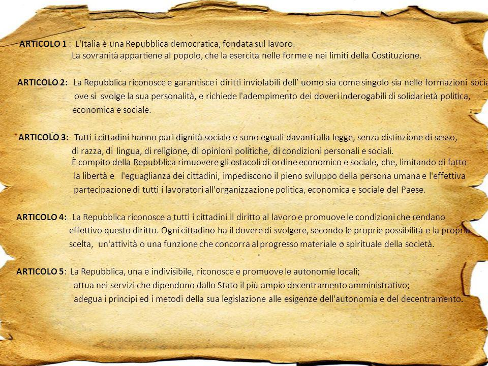 ARTICOLO 1 : L Italia è una Repubblica democratica, fondata sul lavoro