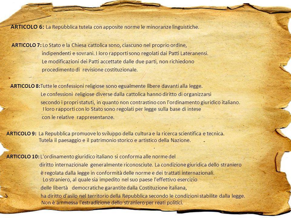 ARTICOLO 6: La Repubblica tutela con apposite norme le minoranze linguistiche.