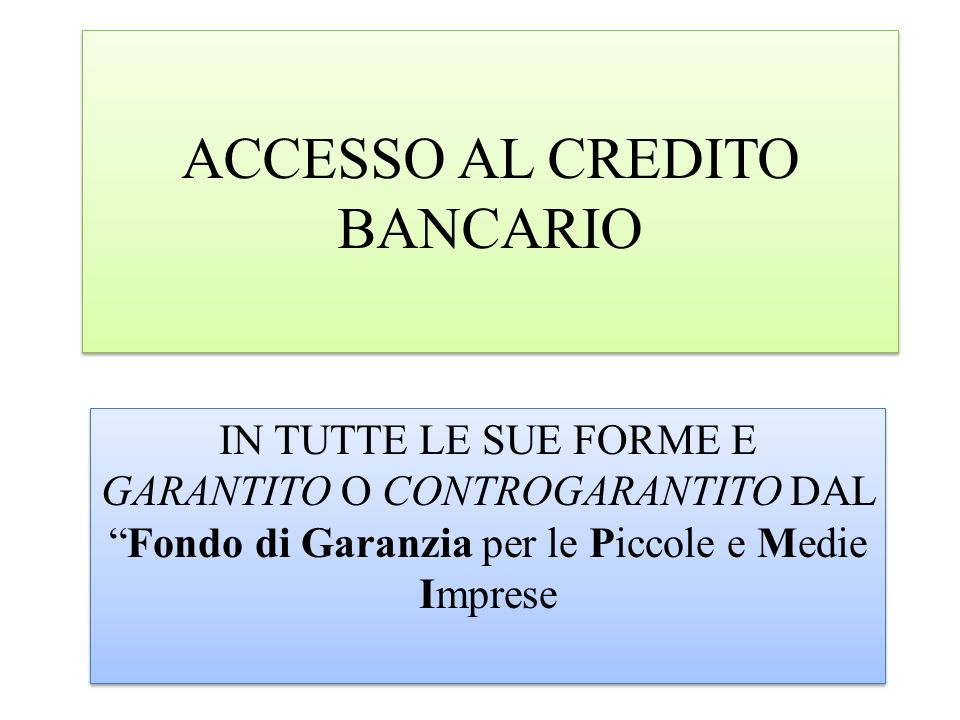 ACCESSO AL CREDITO BANCARIO