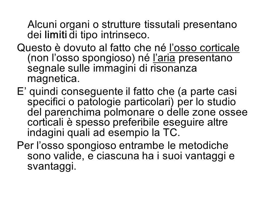 Alcuni organi o strutture tissutali presentano dei limiti di tipo intrinseco.