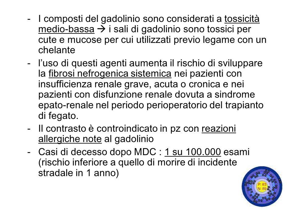 I composti del gadolinio sono considerati a tossicità medio-bassa  i sali di gadolinio sono tossici per cute e mucose per cui utilizzati previo legame con un chelante