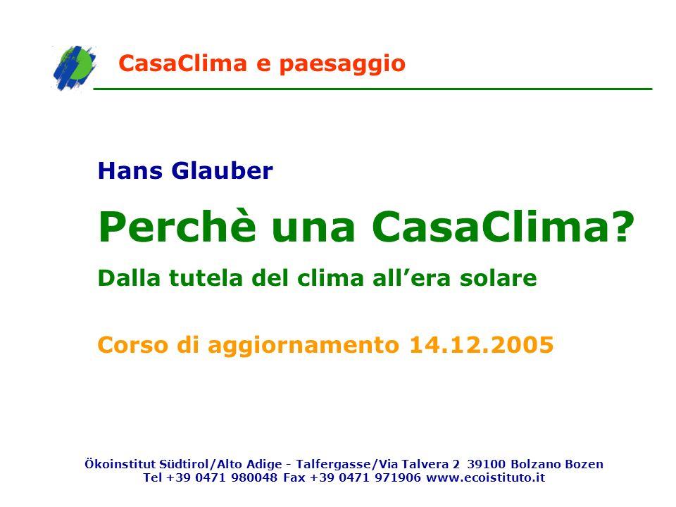 Perchè una CasaClima Hans Glauber CasaClima e paesaggio
