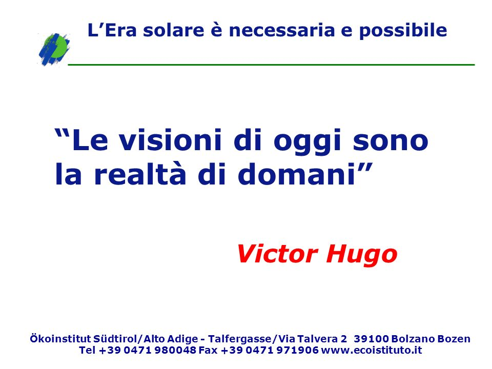 Le visioni di oggi sono la realtà di domani
