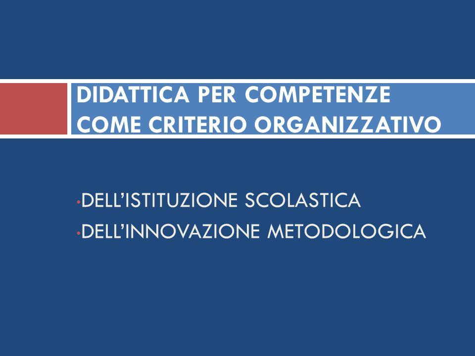 DIDATTICA PER COMPETENZE COME CRITERIO ORGANIZZATIVO