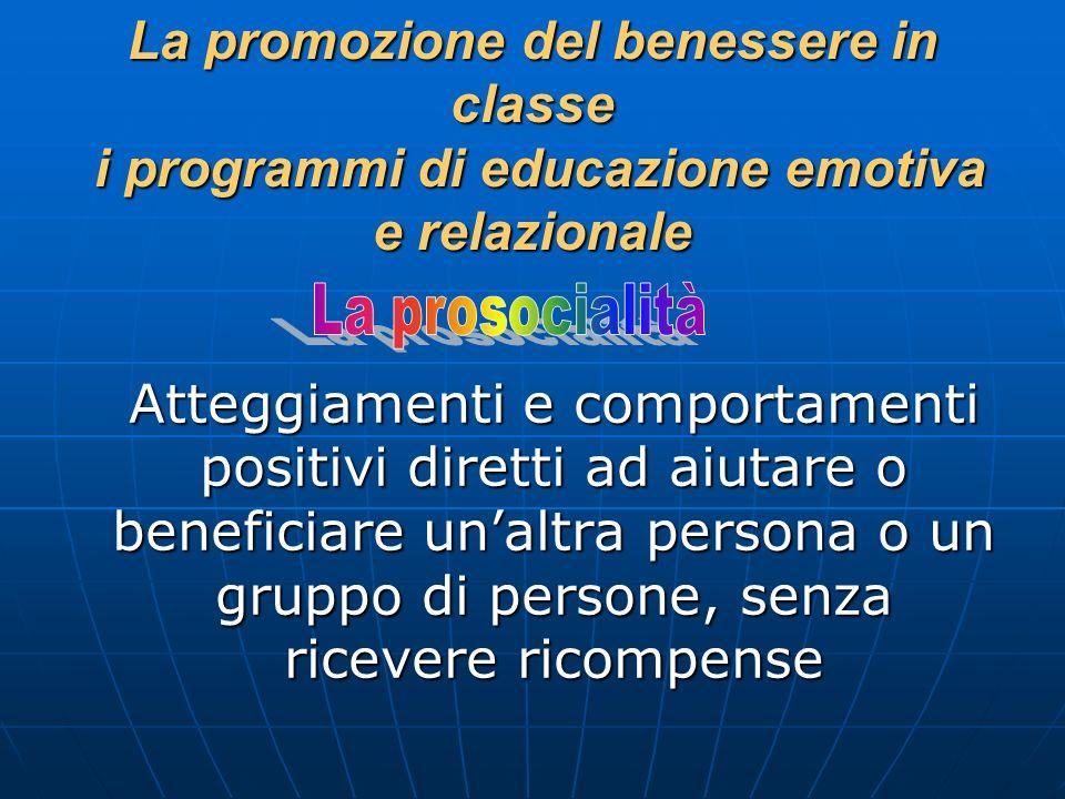 La promozione del benessere in classe i programmi di educazione emotiva e relazionale
