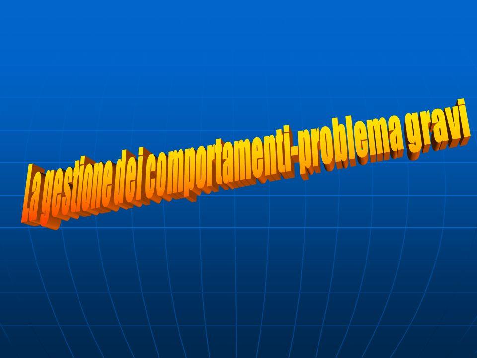 La gestione dei comportamenti-problema gravi